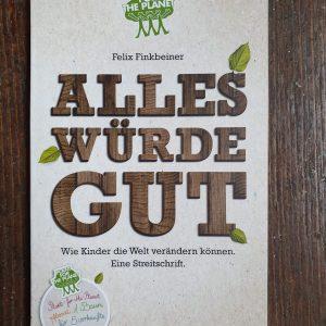 Buch Felix Finkbeiner, Alles würde Gut